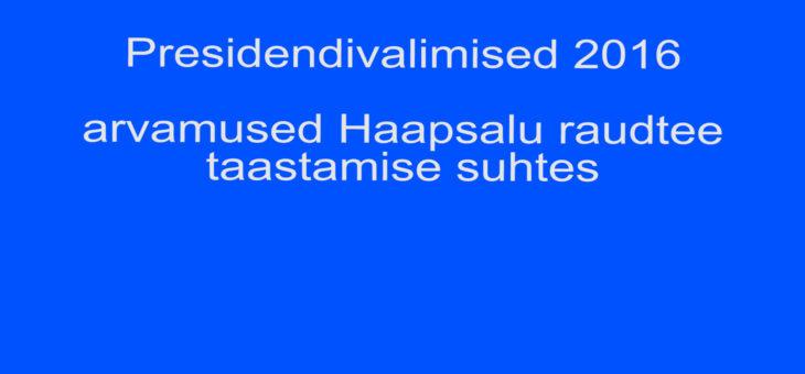 Presidendikandidaatide arvamused Haapsalu raudtee taastamise suhtes