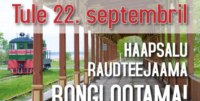 Tule 22. septembril kell 14 Haapsalu raudteejaama rongi ootama!